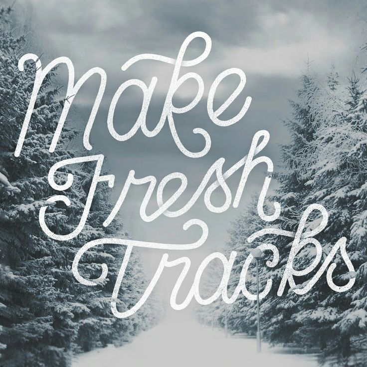 Make Fresh Tracks | Typography