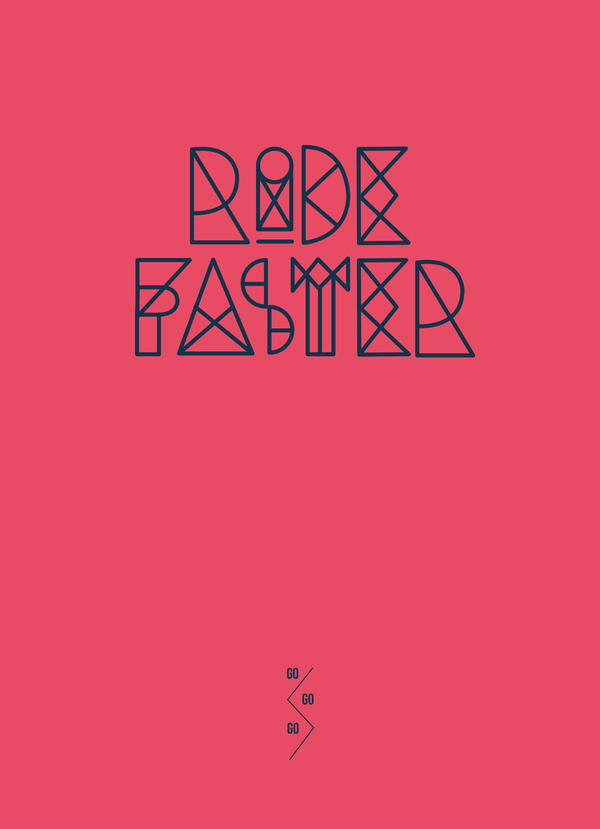 Ride Faster | Graphic Design | Typography
