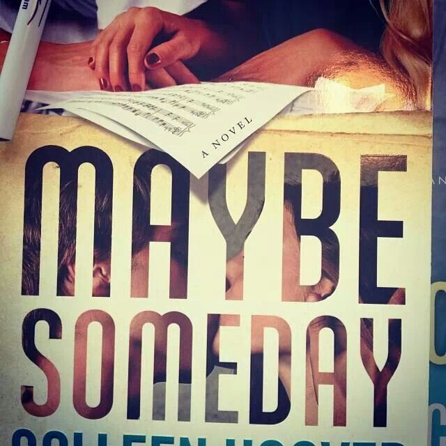 Maybe Someday..Colleen Hoover