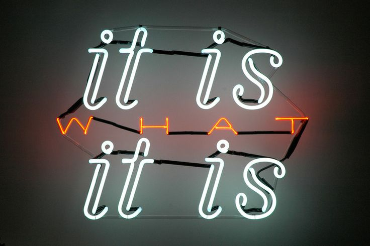 It is WHAT it is neon by artist Jacob Fishman