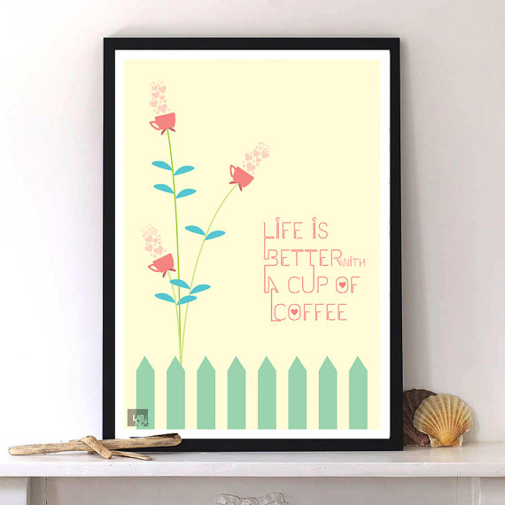 Coffee quote a typography poster,modern art by Lab No, 4