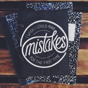 Mistakes hand-lettering by Joshua Phillips