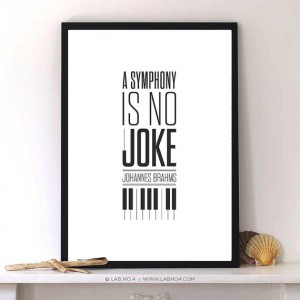 """A symphony is no joke."" – Johannes Brahms by Lab No. 4"