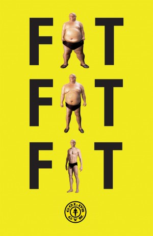 Fat Fat Fit – Gold's Gym