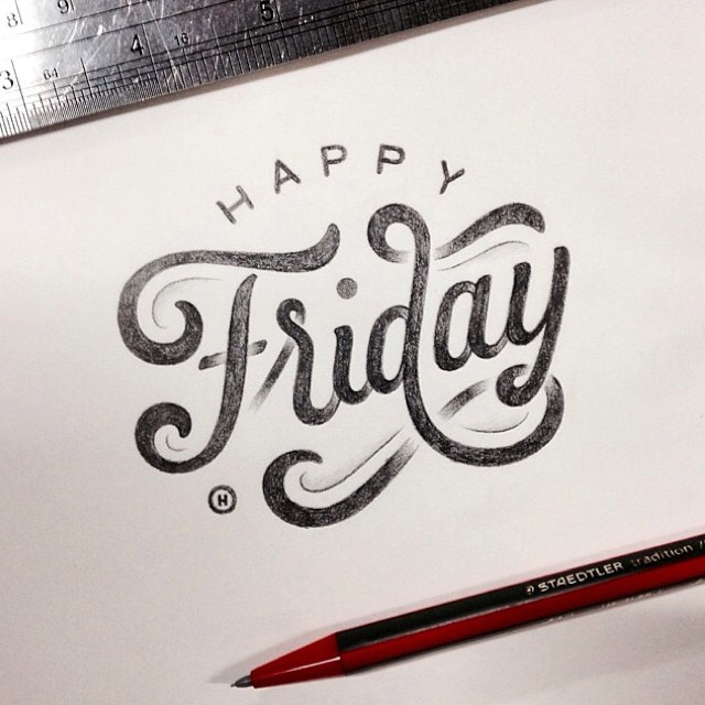 """Happy Friday"" indeed! Beautiful type by the talented @anthonyjhos"