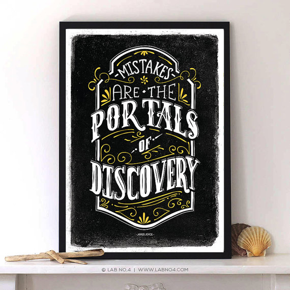Mistakes are the portals of discovery-James Joyce by Lab No. 4