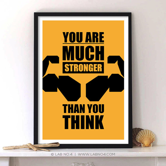 You are much stronger than you think Gym Motivational by Lab No. 4