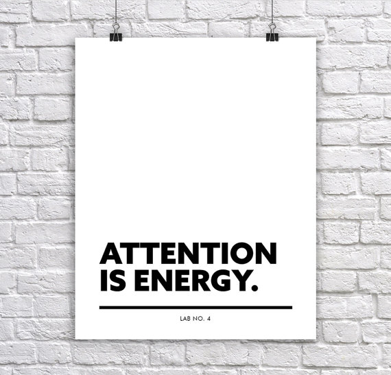 Attention is EnergyA Motivational Positive Corporate Short Quote Poster by Lab No. 4