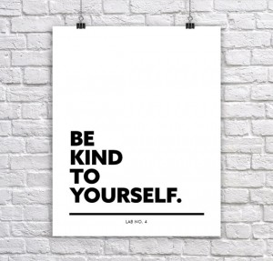 Be Kind to YourselfTypographic Corporate Short Quote Poster by Lab No. 4