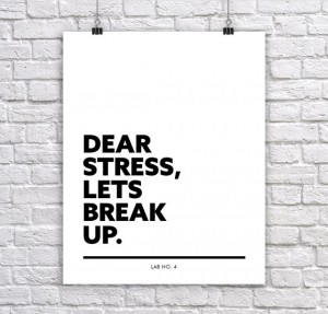 Dear Stress lets Break up. Modern Corporate Short Quote Poster by Lab No. 4