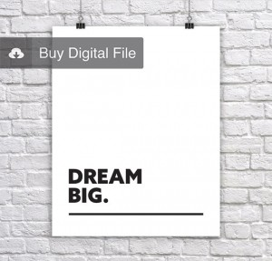 Dream Big. An Inspirational & Motivating Corporate Short Quote Poster by Lab No. 4