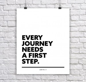 Every Journey needs a first step.Motivating Corporate Short Quote Poster by Lab No. 4