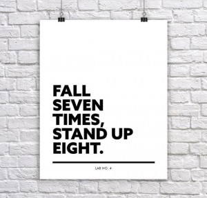 Fall seven times Stand up eightCorporate Short Wisdom Quote Poster by Lab No. 4