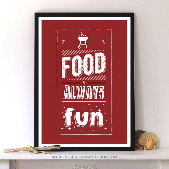 Food is always fun.A Kitchen Quote with Typography wall art by Lab No. 4