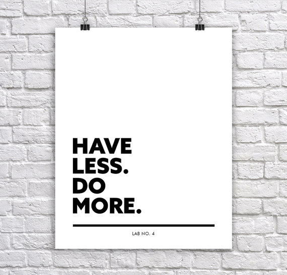 Have Less, Do More Inspiring and Motivating corporate short Quote poster by Lab No. 4