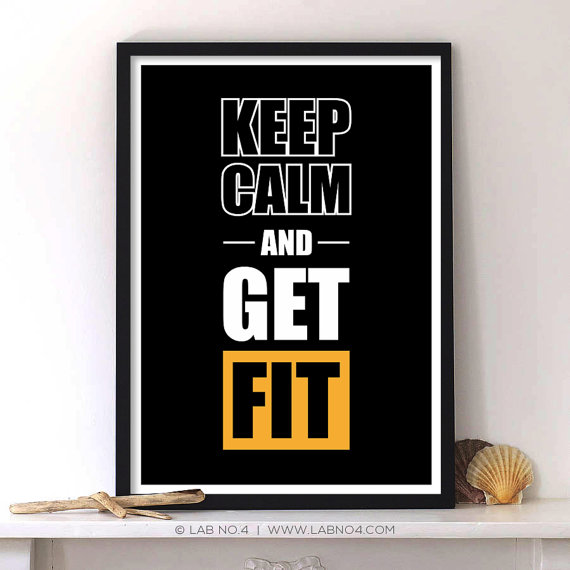 """"""" Keep Calm and Get Fit.. """"An Inspiring and Motivating Quote Poster for Gym and Wor ..."""