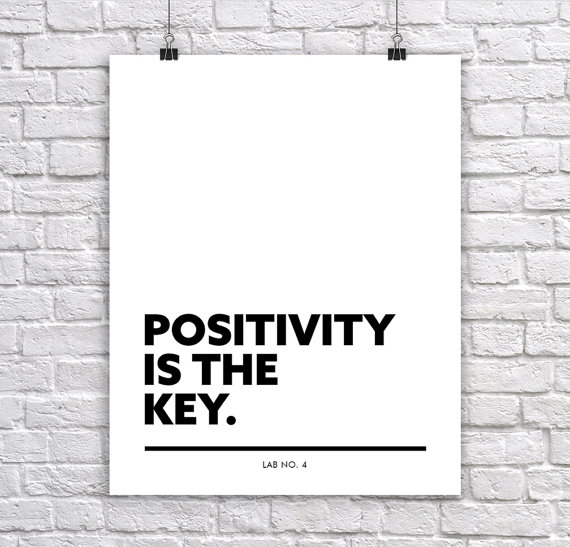 Positivity is the key. Corporate Short Quote by Lab No. 4