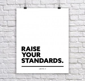 Raise your standards Corporate Short Quote Inspirational Poster by Lab No. 4