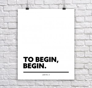 To Begin Begin Corporate Business Short Quote Poster by Lab No. 4