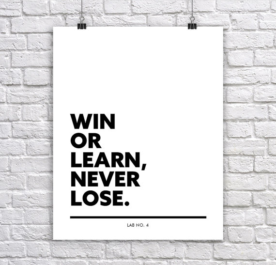 Win or Learn Never LoseCorporate Short Quote Poster by Lab No. 4