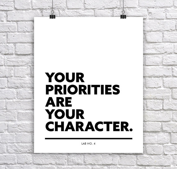 Your Priorities are your Character Motivational Corporate Short Quote Poster by Lab No. 4 on Etsy