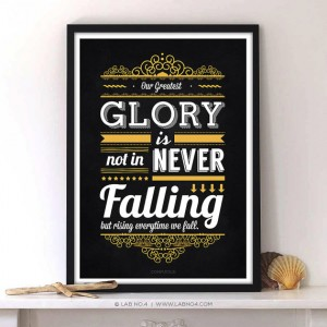 """ Our greatest glory is not in never falling, but rising every time we fall."" &#8211 ..."