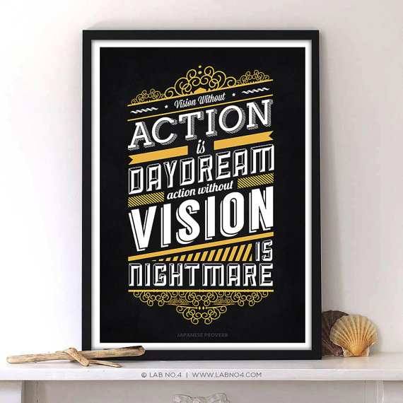 """"""" Vision without action is daydream, action without vision is nightmare. """" – J ..."""