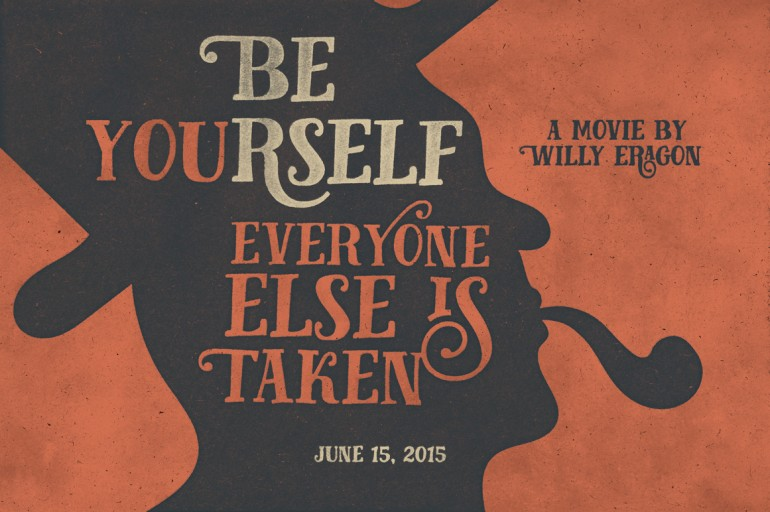 Be Yourself Everyone Else is Taken