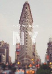 The Cool Hunter – The Cool House 2014 – New York City
