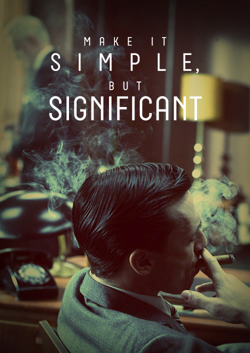 Make it simple, but significant