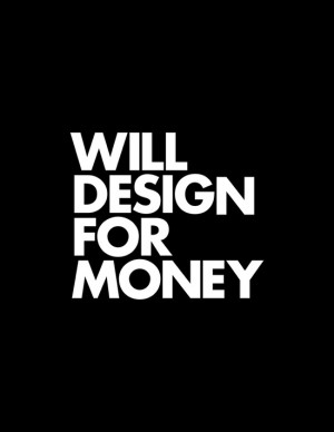 WILL DESIGN FOR MONEY by WORDS BRAND™