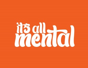 it's all mental – A hand lettering project by Ross Miller