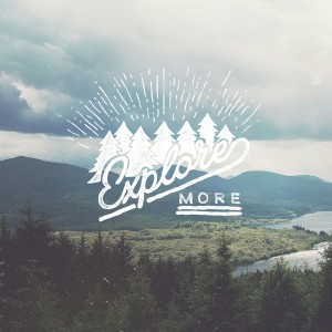 Explore more, lettering by Christmas Shiveley