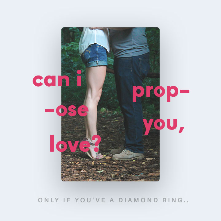 Can I propose you, love?