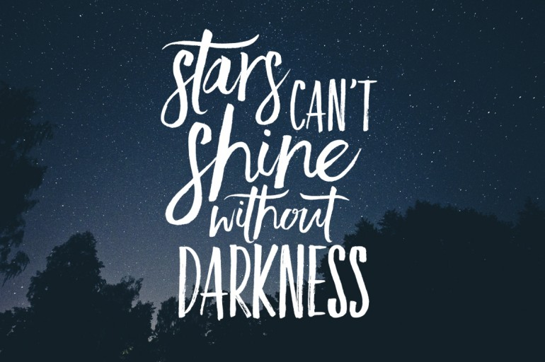 Stars Cant Shine Without Darkness On Inspirationde