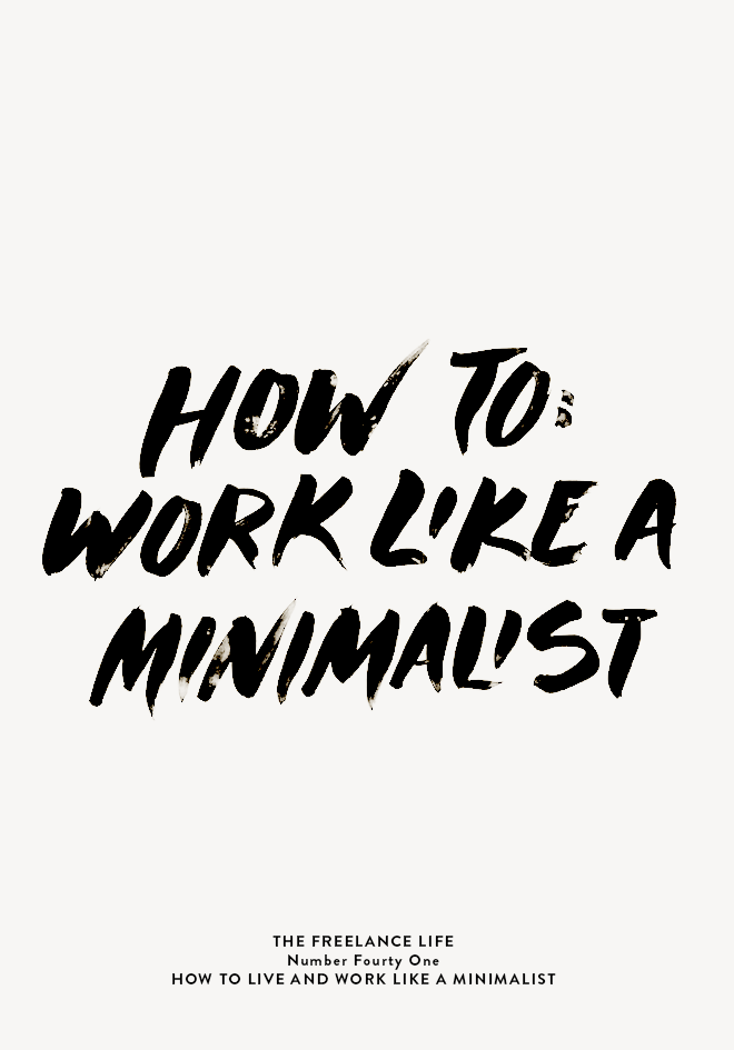 How To Work Like a Minimalist