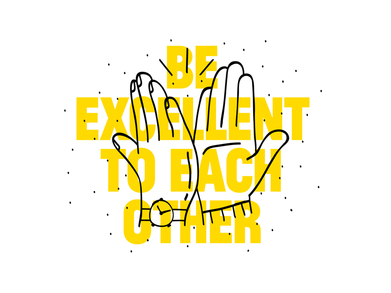 Be Excellent to Each Other by Andy Forshaw