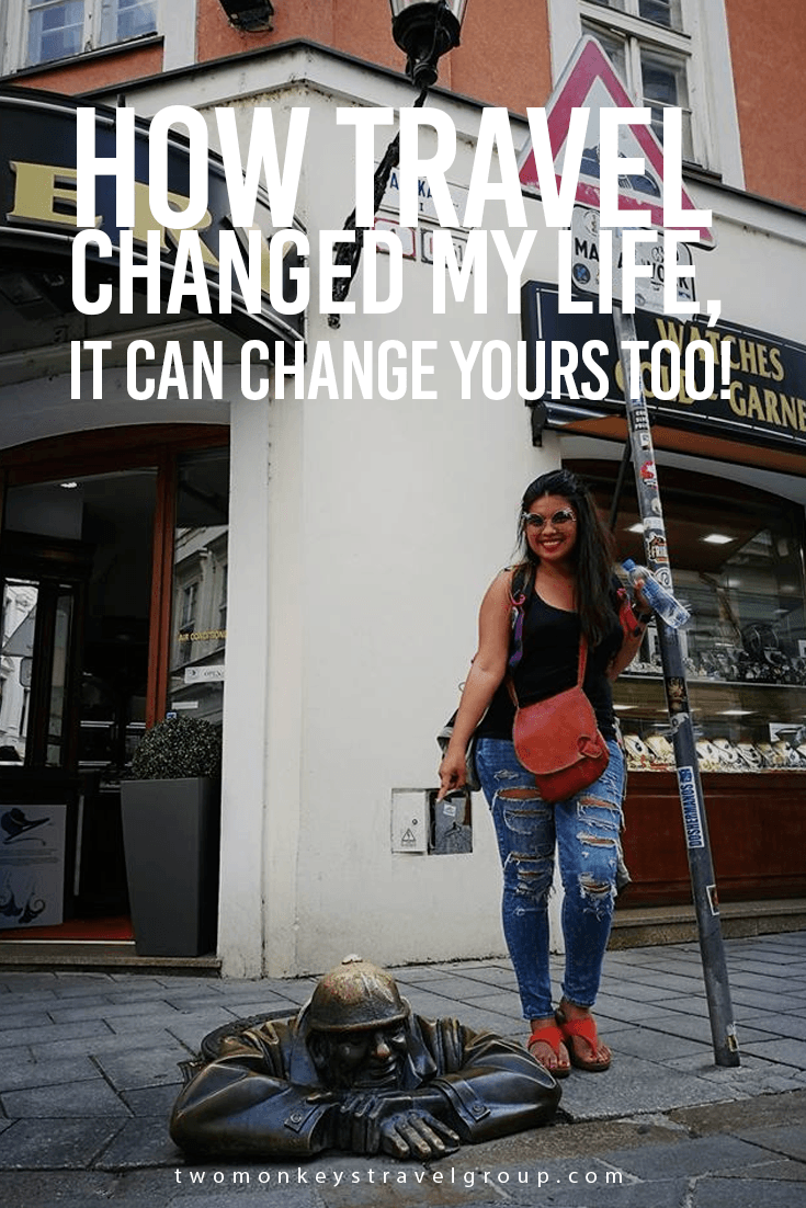 How travel changed my life, it can change yours too!
