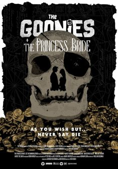 THE GOONIES + THE PRINCESS BRIDE DOUBLE SESSION