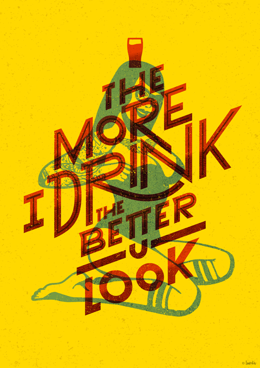 The more I drink, the better you look