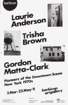Laurie Anderson, Trisha Brown, Gordon Matta-Clark