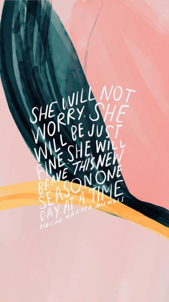 She Will Not Worry. She Will Be Fine. She Will Brave This New Season one Day at a Time. – Morgan ...