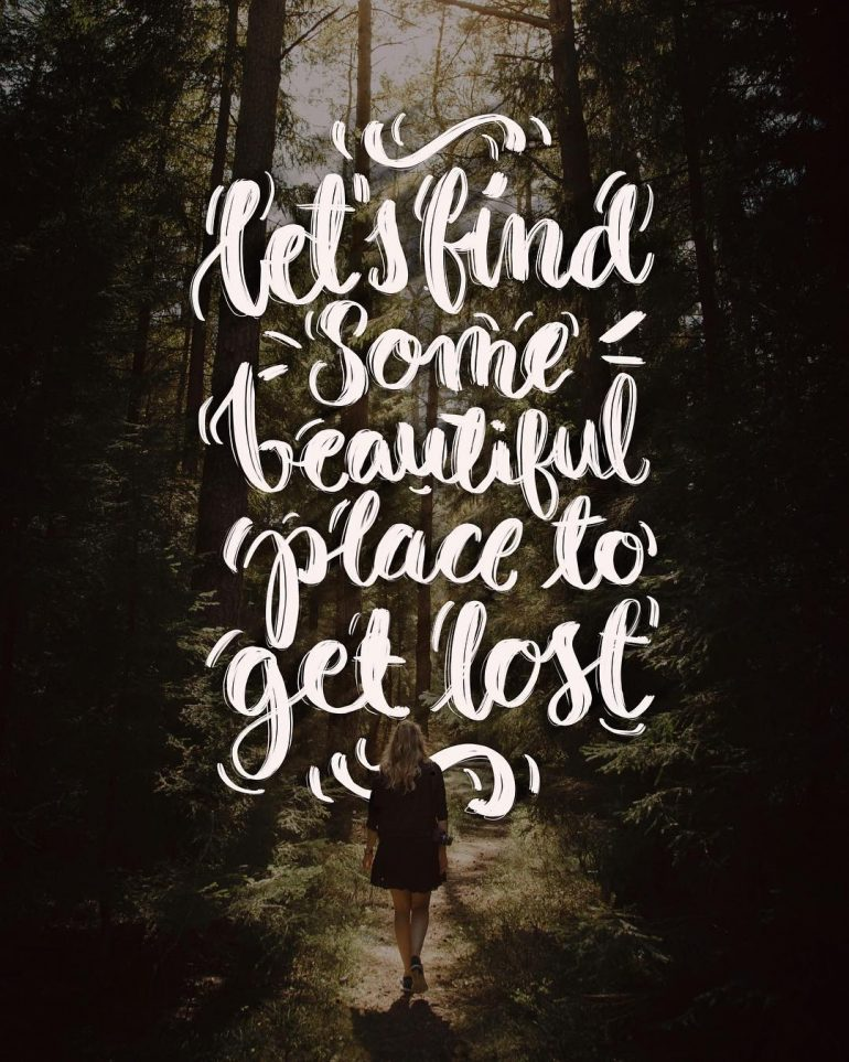 Let's Find Some Beautiful Place to Get Lost