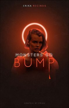 Monsters go bump by Erika