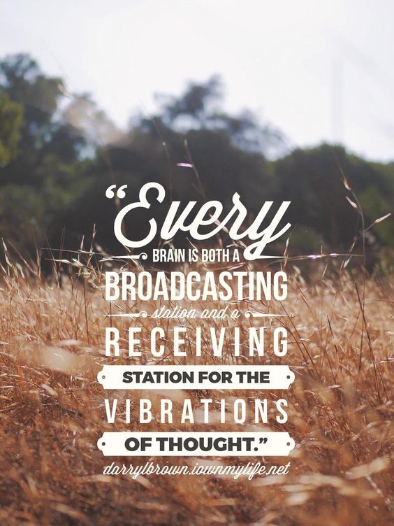 Every brain is both a broadcasting station
