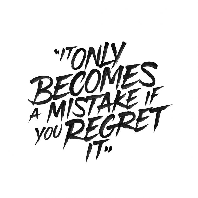 'It Only Becomes A Mistake If You Regret It'