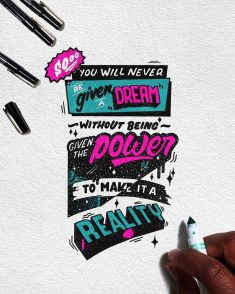 You Will Never Be Given a Dream Without Being Given The Power