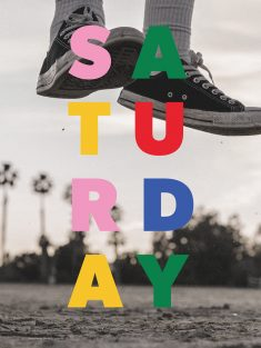 Saturday – Every Day, A Poster