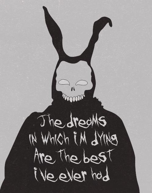 The dreams in which i'm dying are the best i ever had