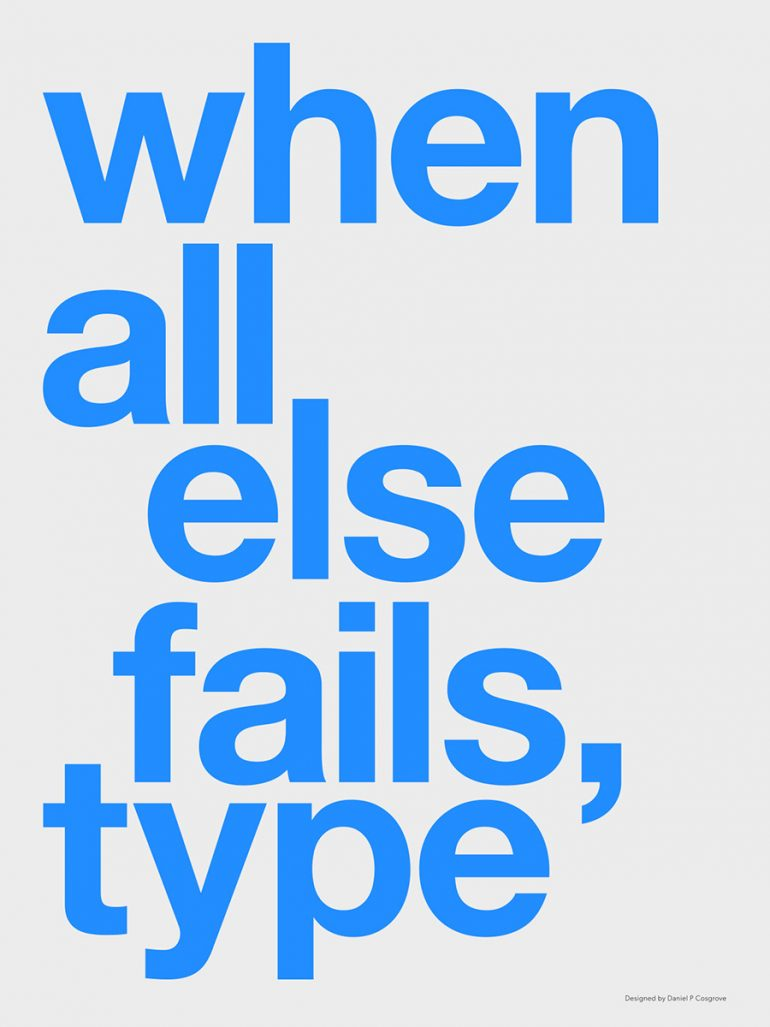 When all Else Fails, Type